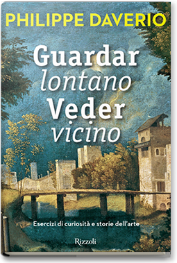 Guardar lontano Veder vicino di Philippe Daverio