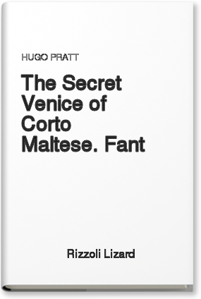 Copertina di: The Secret Venice of Corto Maltese. Fant