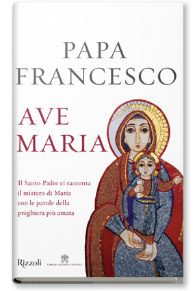 Ave Maria di  Papa Francesco